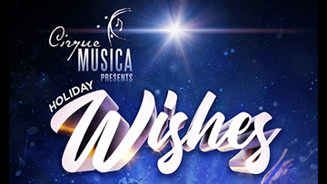 Win tickets to Holiday Wishes presented by Cirque MUSICA
