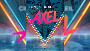 Win tickets to Cirque Du Soleil's Axel