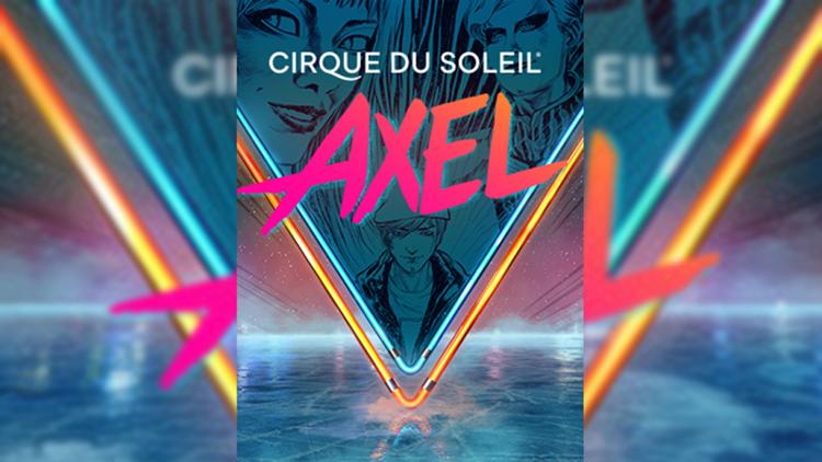 Win tickets to Cirque Du Soleil's Axel