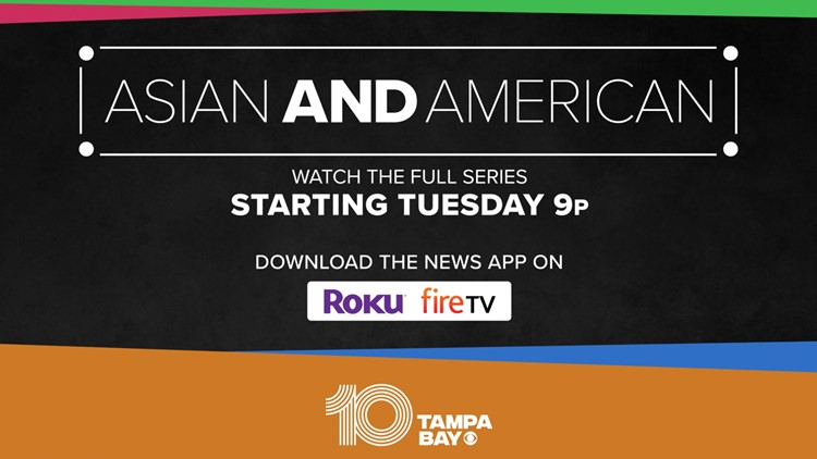 'Asian and American' special premieres at 9 p.m. Tuesday on 10 Tampa Bay's Roku and Fire TV apps